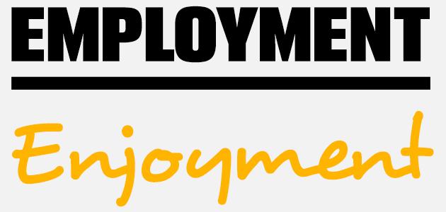 Employment / Enjoyment