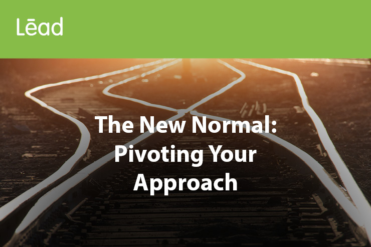 Lēad Magazine, issue 25. The new normal: Pivoting your approach