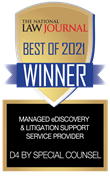 The National Law Journal Best of 2021 Winner Managed eDiscovery & Litigation Support Service Provider: D4 by Special Counsel
