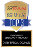 The National Law Journal Best of 2021 Top 3 End to end eDiscovery Provider: D4 by Special Counsel